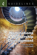 Guidelines Nominations & Leadership Development: Leaders Are the Key to Church Vitality