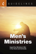 Guidelines Men's Ministries: Expand Your Ministries to Men in Your Church and Community