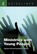 Guidelines Ministries with Young People: Empower Youth and Young Adults in Ministry