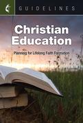 Guidelines Christian Education: Plan for Lifelong Faith Formation