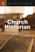Guidelines Church Historian: Remember the Past and Inspire the Future