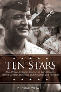 Ten Stars : The African American Journey of Gary Cooper -- Marine General, Diplomat, Businessman, and Politician