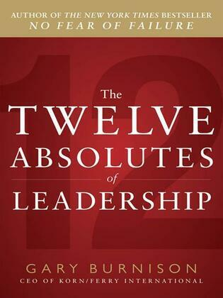 The Twelve Absolutes of Leadership