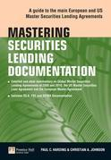 Mastering Securities Lending Documentation: A Practical Guide to the Main European and US Master Securities Lending Agreements