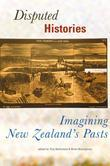 Disputed Histories: Imagining New Zealand's Past