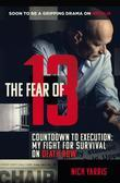 The Fear of 13: Countdown to Execution: My Fight for Survival on Death Row