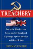 Treachery: Betrayals, Blunders, and Cover-ups: Six Decades of Espionage Against America andGreat Britain