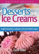 Desserts and Ice Creams: A Selection of British Favourites (British Recipes Series)