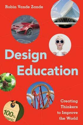 Design Education: Creating Thinkers to Improve the World