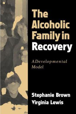 The Alcoholic Family in Recovery: A Developmental Model