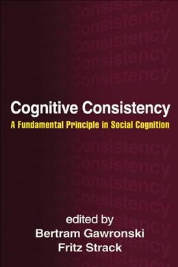 Cognitive Consistency: A Fundamental Principle in Social Cognition
