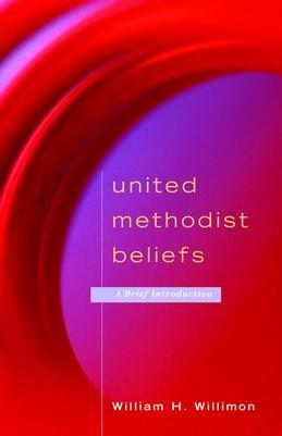 United Methodist Beliefs: A Brief Introduction