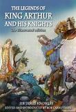 The Legends of King Arthur and his Knights - The Illustrated Edition