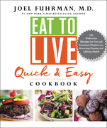 Eat to Live Quick and Easy Cookbook