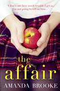 The Affair: The shocking, gripping story of a schoolgirl and a scandal