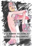 """""""Le roman des cons"""" de Pétrille Biscorneau"""