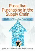 Proactive Purchasing in the Supply Chain: The Key to World-Class Procurement: The Key to World-Class Procurement