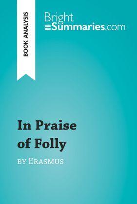 In Praise of Folly by Erasmus (Book Analysis)