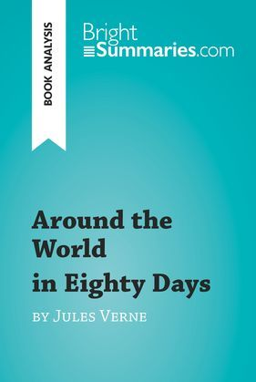 Around the World in Eighty Days by Jules Verne (Book Analysis)