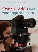 Osez la vidéo avec votre appareil photo !