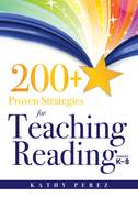 200+ Proven Strategies for Teaching Reading, Grades K-8: support the needs of struggling readers
