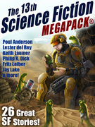 The 13th Science Fiction MEGAPACK®: 26 Great SF Stories!