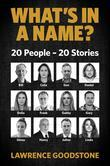 WHAT'S IN A NAME?: 20 People - 20 Stories