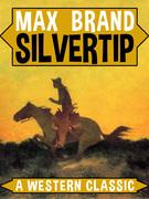 Silvertip: A Western Classic