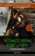 Charles Dickens: The Complete Christmas Books and Stories [A Christmas Carol, The Chimes, A Christmas Tree, The Cricket on the Hearth, etc] (Book House)