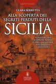 Alla scoperta dei segreti perduti della Sicilia