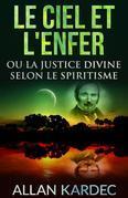 Le ciel et l'enfer ou la justice divine selon le spiritisme