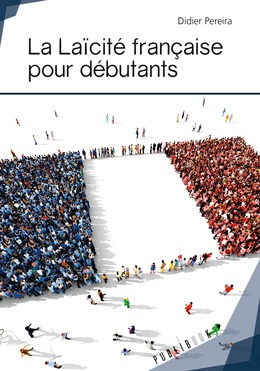 La Laïcité française pour débutants