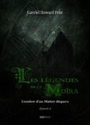 Les légendes de la Moïra [Saison 1 - Épisode 1]