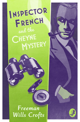 Inspector French and the Cheyne Mystery (Inspector French Mystery, Book 2)