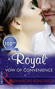 A Royal Vow Of Convenience: The steamy new romance from a multi-million selling author (Mills & Boon Modern)