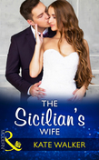 The Sicilian's Wife (Mills & Boon Modern)
