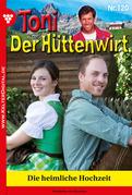 Toni der Hüttenwirt 120 - Heimatroman