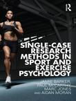 Single Case Research Methods in Sport and Exercise