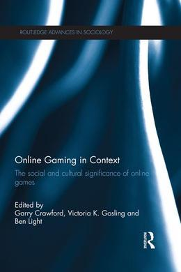 Online Gaming in Context: The Social and Cultural Significance of Online Games