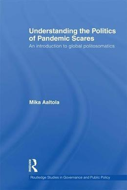 Understanding the Politics of Pandemic Scares: An Introduction to Global Politosomatics
