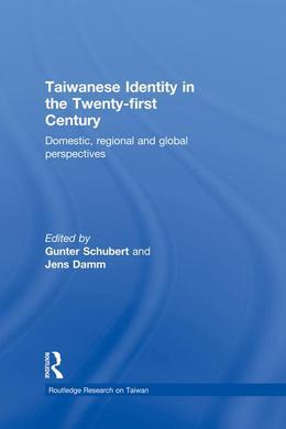 Taiwanese Identity in the 21st Century: Domestic, Regional and Global Perspectives