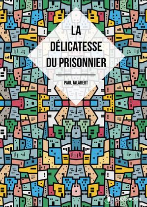 La délicatesse du prisonnier