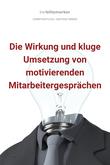 bwlBlitzmerker: Die Wirkung und kluge Umsetzung von motivierenden Mitarbeitergesprächen