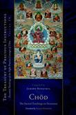 Chod: The Sacred Teachings on Severance: Essential Teachings of the Eight Practice Lineages of Tibet, Volume 14