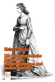 Die parlamentarische Periode des Bürgerkönigtums und andere Schriften