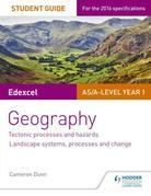 Edexcel AS/A-level Geography Student Guide 1: Tectonic Processes and Hazards; Landscape systems, processes and change