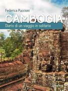 Cambogia. Diario di un viaggio in solitaria