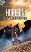 Horizon - L'alba di un nuovo giorno