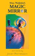 Mme. Wadjinski's Magic Mirror: Short Stories