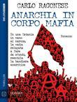 Anarchia in corpo mafia